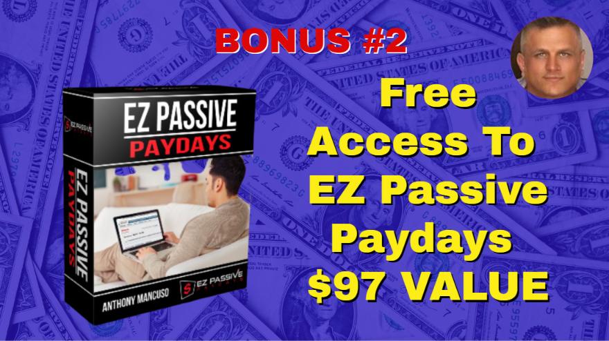 Auto Profit Sites BONUS #2 Free Access to EZ Passive Paydays $97 VALUE