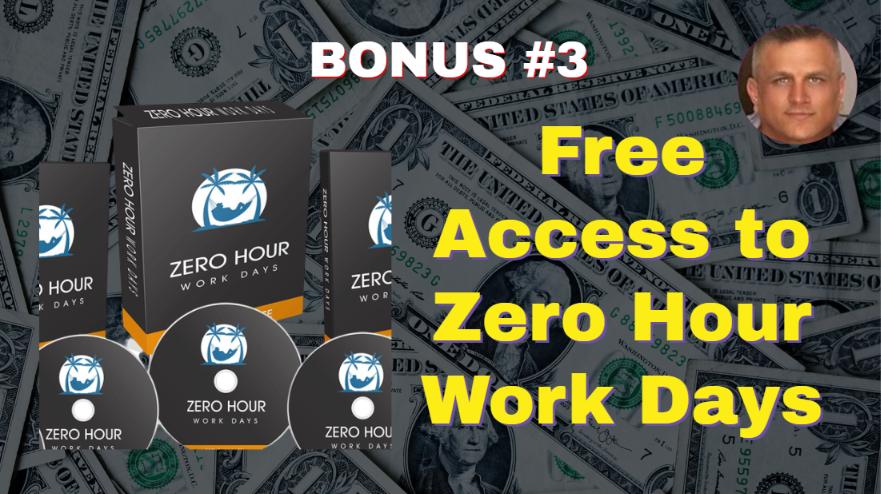 Auto Profit Sites BONUS #3 Free Access to Zero Hour Work Days $97 VALUE