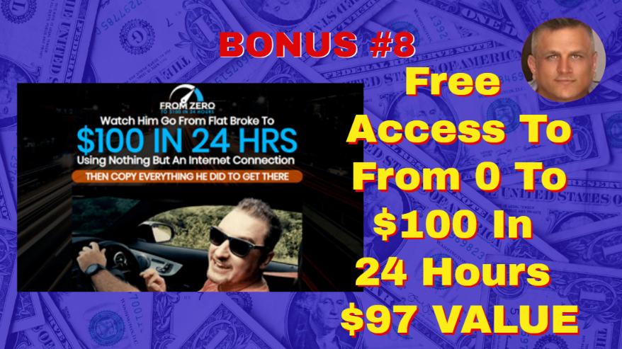 Auto Profit Sites BONUS 8# Free Access to From 0 To $100 In 24 Hours $97 VALUE